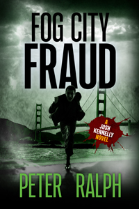 Fog City Fraud (A Josh Kennelly Gripping Crime Thriller Book 1)
