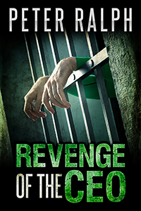 Revenge Of The CEO: A Gripping Crime Thriller (The Executive Thrillers Series Book 2)