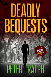 Deadly Bequests (A Josh Kennelly Gripping Crime Thriller Book 2)