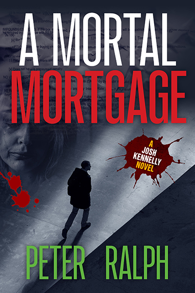 A Mortal Mortgage (A Josh Kennelly Gripping Crime Thriller Book 4)